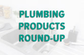 Plumbing Products – March 2019