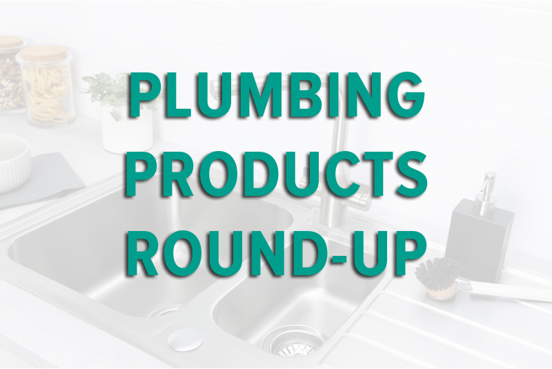 Plumbing Products – February 2019