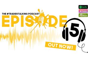 LISTEN: TradesTalking podcast episode 5